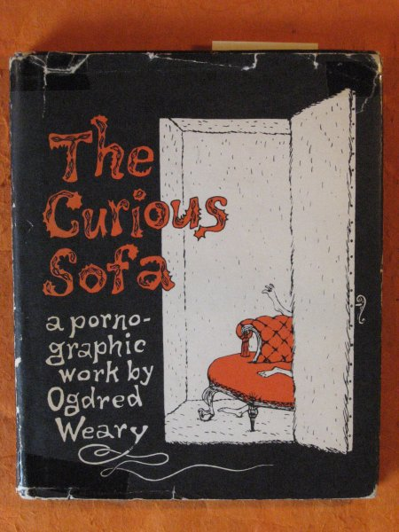 Image for SIGNED - Curious Sofa:  A Pornographic Work By Ogdred Weary, The