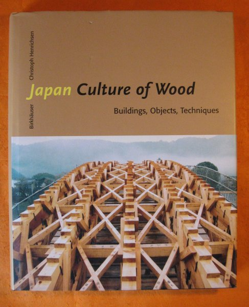 Image for Japan Culture of Wood: Buildings, Objects,Techniques