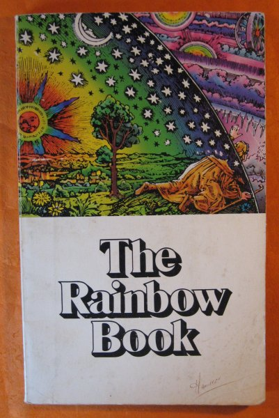 Image for Rainbow Book: Being a Collection of Essays & Illustrations Devoted to Rainbows in Particular & Spectral Sequences in General Focusing on the ... Metaphysically) from Ancient to Modern Times, The
