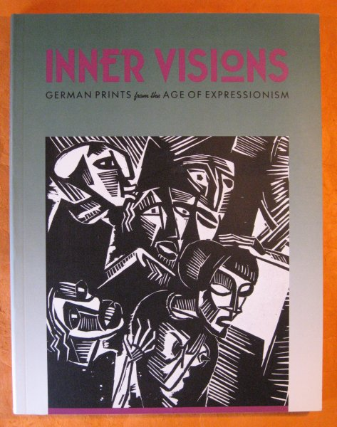 Image for Inner Visions: German Prints from the Age of Expressionism