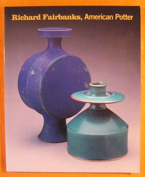 Image for Richard Fairbanks, American Potter