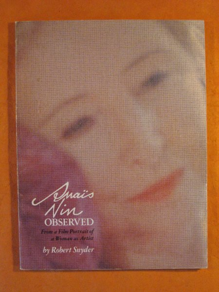 Image for Anais Nin Observed: From a Film Portrait of a Woman As Artist