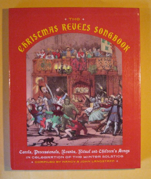 Image for Christmas Revels Songbook: Carols, Processionals, Rounds, Ritual and Children's Songs in Celebration of the Winter Solstice, The