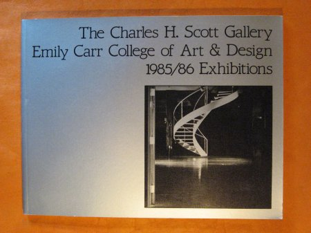 Image for Charles H. Scott Gallery / Emily Carr College of Art & Design 1985/86 Exhibitions, The