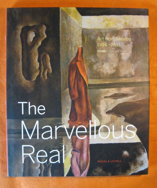 Image for Marvellous Real: Art from Mexico 1926-2011, The
