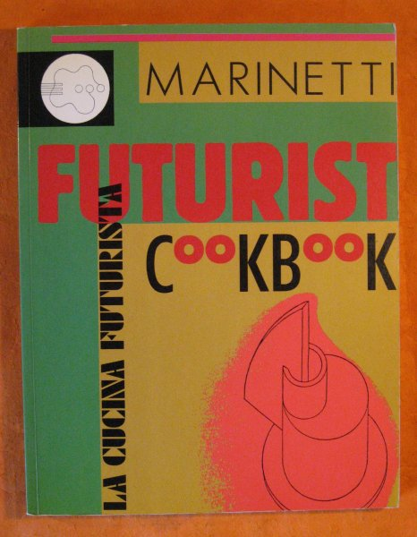 Image for Futurist Cookbook / La Cucina Futurista, The