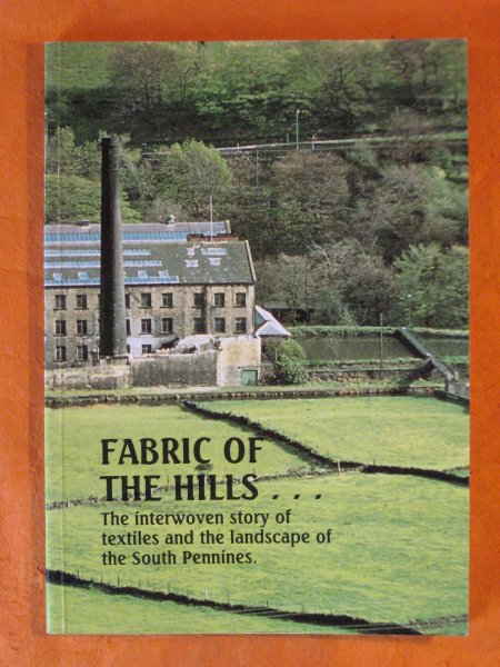 Image for Fabric of the Hills: The Interwoven Story of Textiles and the Landscape of the South Pennines