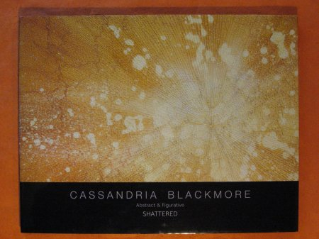Image for Cassandria Blackmore Abstract & Figured:  Shattered
