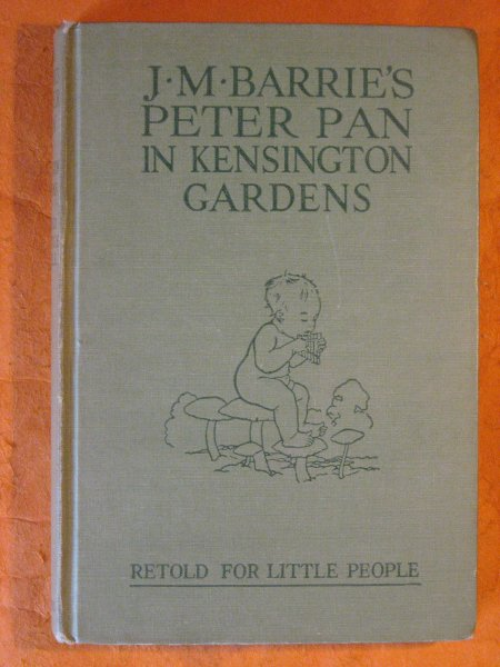 Image for Peter Pan in Kensington Gardens Retold By May Byron for Little People with the Permission of the Author