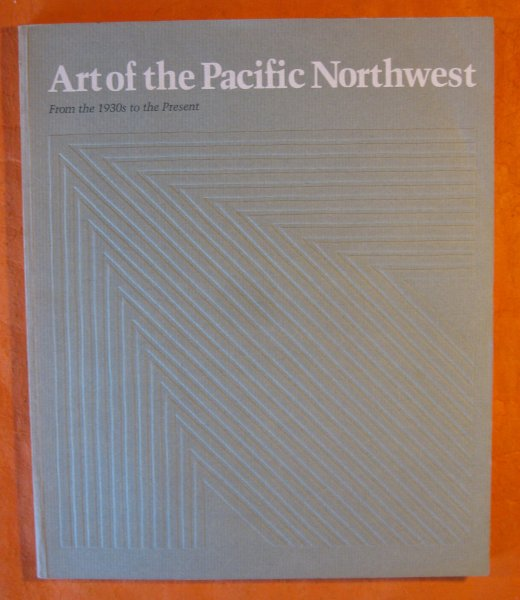 Image for Art of the Pacific Northwest From the 1930s to the Present