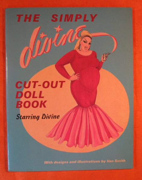 Image for Simply Divine: Cut-Out Doll Book Starring Divine, The