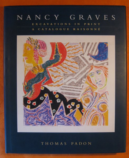 Image for Nancy Graves: Excavations in Print : A Catalogue Raisonne