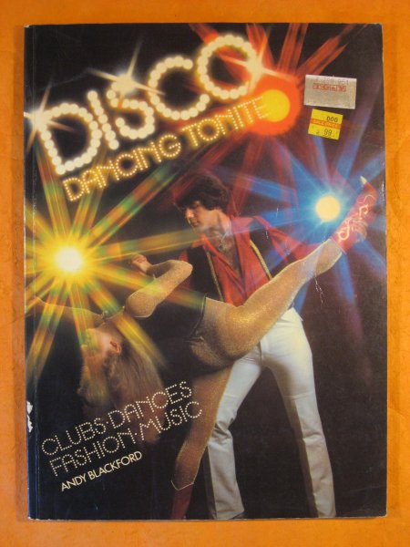 Image for Disco Dancing Tonite:  Clubs, Dances, Fashion, Music