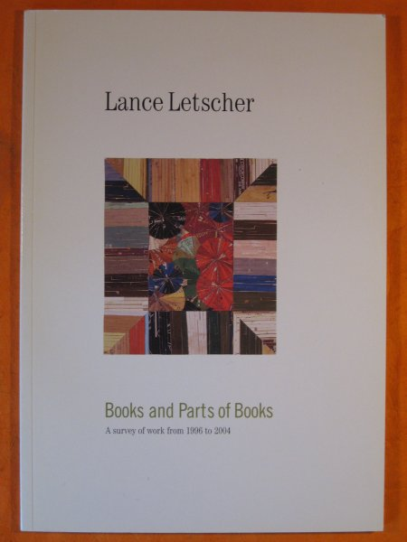 Image for Lance Letscher: Books and Parts of Books: a Survey of Work from 1996 to 2004