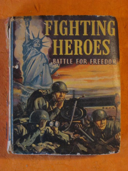 Image for Fighting Heroes: Battle For Freedom:  Based on the Newspaper Strip By Stookie Allen