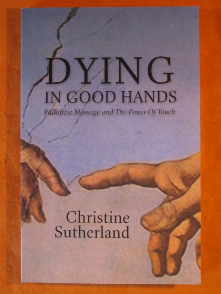Image for Dying in Good Hands:  Palliative Massage and the Power of Touch