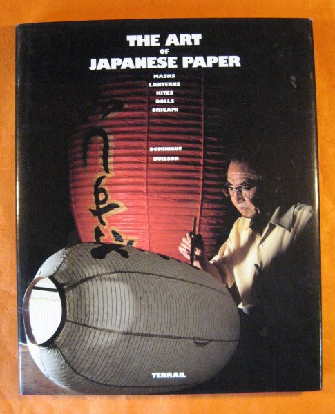 Image for Art of Japanese Paper: Masks, Lanterns, Kites, Dolls, Origami, The