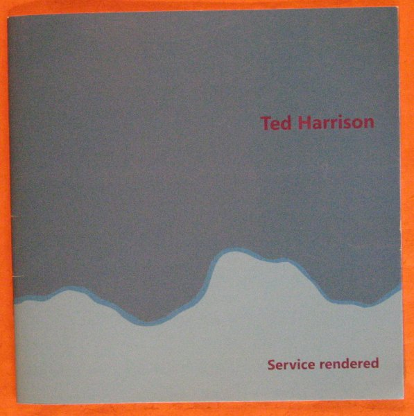 Image for Ted Harrison:  Service Rendered