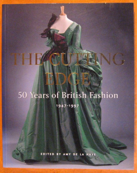 Image for The Cutting Edge: 50 Years of British Fashion  1947-1997