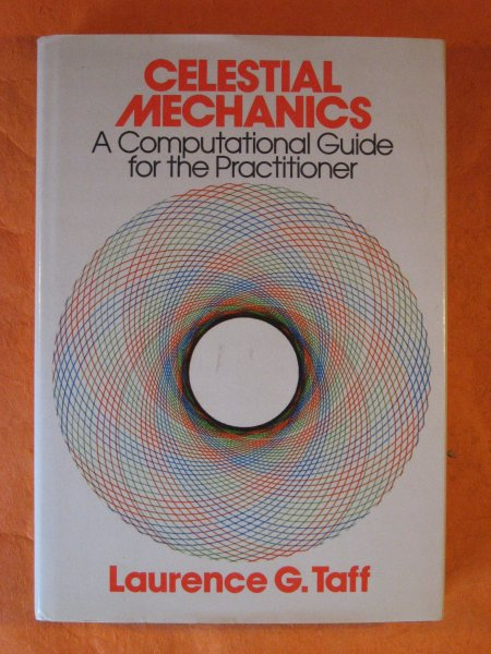 Image for Celestial Mechanics: A Computational Guide for the Practitioner