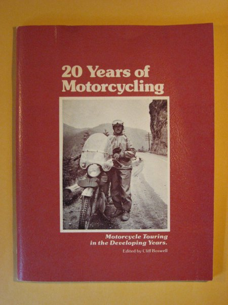 Image for 20 Years of Motorcycling: Motorcycle Touring in the Developing Years