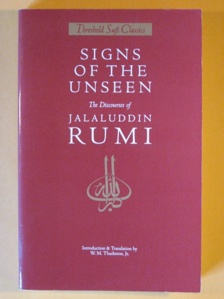 Image for Signs of the Unseen: The Discourses of Jalaluddin Rumi (Threshold Sufi Classics)