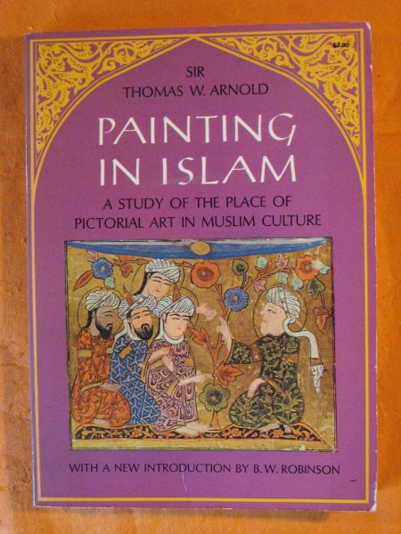Image for Painting in Islam:  A Study Of The Place Of Pictorial Art In Muslim Culture