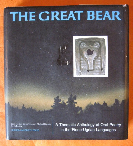 Image for The Great Bear: A Thematic Anthology of Oral Poetry in the Finno-Ugrian Languages
