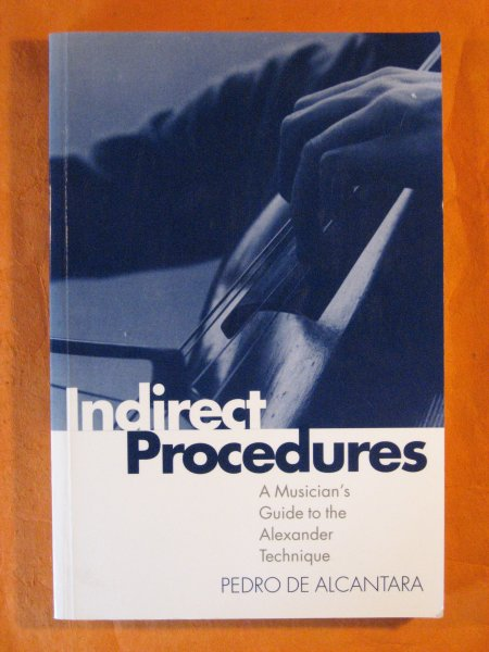Image for Indirect Procedures: A Musician's Guide to the Alexander Technique (Clarendon Paperbacks)