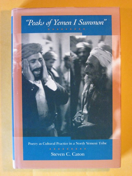 "Image for ""Peaks of Yemen I Summon"": Poetry as Cultural Practice in a North Yemeni Tribe"