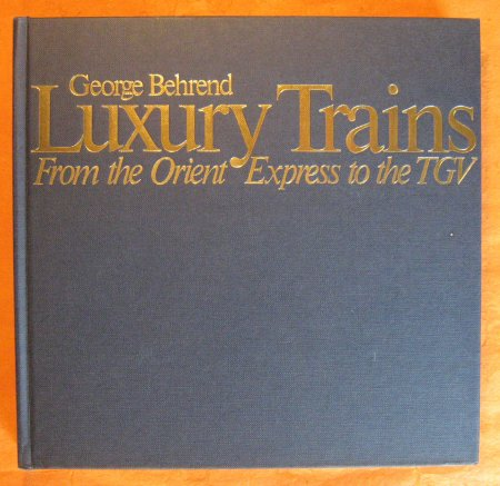 Image for Luxury Trains: From the Orient to the TGV