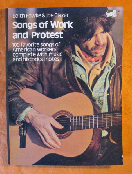 Image for Songs of Work and Protest: 100 Favorite Songs of American Workers Complete with Music and Historical Notes