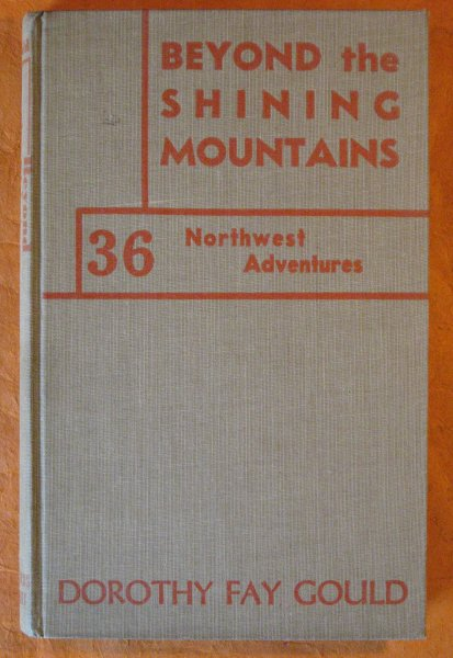 Image for Beyond the Shining Mountains:  36 Northwest Adventures
