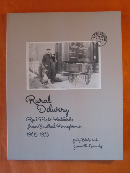 Image for Rural Delivery: Real Photo Postcards from Central Pennsylvania 1905-1935