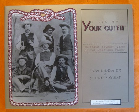 Image for I See by Your Outfit: Historic Cowboy Gear of the Northern Plains
