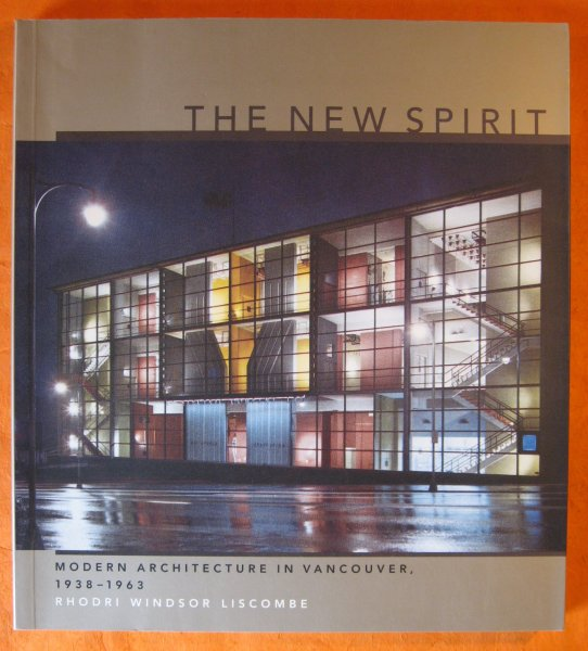 Image for The New Spirit: Modern Architecture in Vancouver, 1938-1963 (Centre Canadien d'Architecture/Canadian Centre for Architecture)