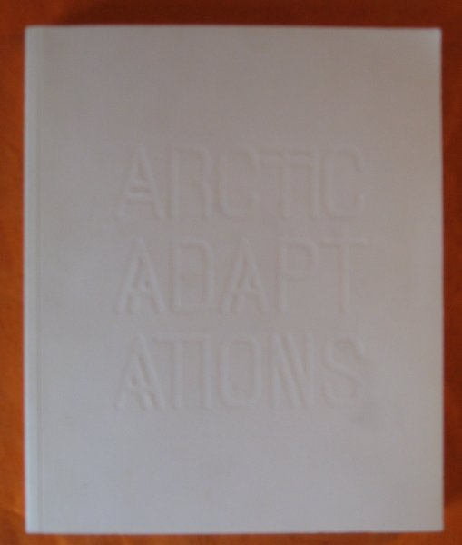 Image for Arctic Adaptations. Nunavut at 15. Canada at the 14th International Architecture Exhibition. La Biennale di Venezia 2014