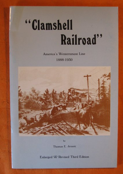 Image for Clamshell Railroad: America's Westernmost Line 1888 -- 1930