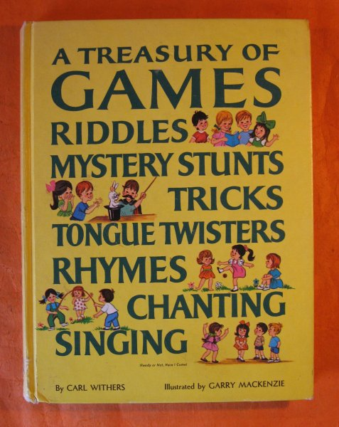 Image for A Treasury of Games, Riddles, Mystery Stunts, Tricks, Tongue Twisters, Rhymes, Chanting, Singing