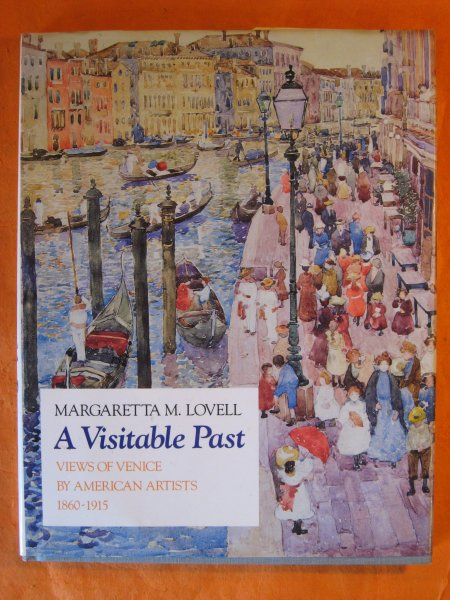 Image for A Visitable Past: Views of Venice by American Artists, 1860-1915