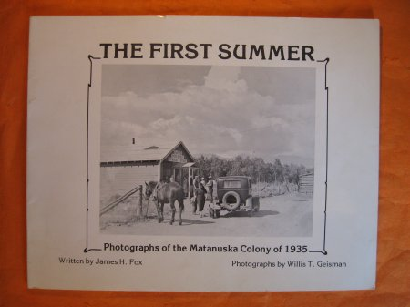 Image for The First Summer: Photographs of the Matanuska Colony of 1935