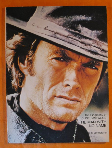 Image for Man with No Name:  The Biography of Clint Eastwood