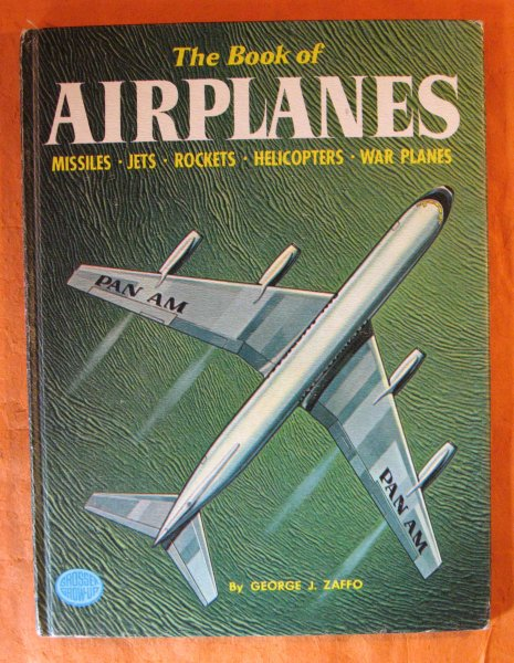 Image for The Book of Airplanes:  Missiles, Jets, Rockets, Helicopters, War Planes