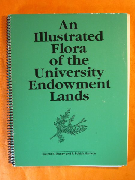 Image for An Illustrated Flora of the University Endowment Lands:  A Guide to the Vascular Plants