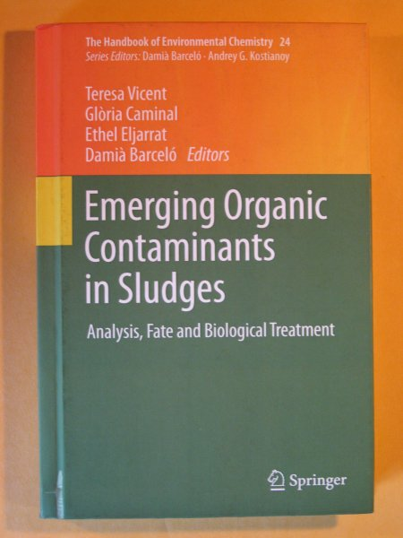 Image for Emerging Organic Contaminants in Sludges: Analysis, Fate and Biological Treatment (The Handbook of Environmental Chemistry 24)