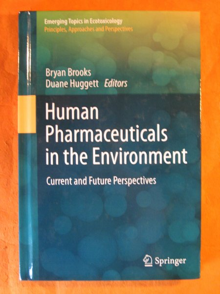 Image for Human Pharmaceuticals in the Environment: Current and Future Perspectives (Emerging Topics in Ecotoxicology: Principles, Approaches and Perspectives, Vol. 4)