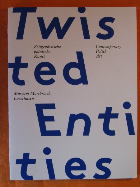 Image for Contemporary Polish Art: Twisted Entities: Zeitgenssische polnische Kunst Contemporary Polish Art