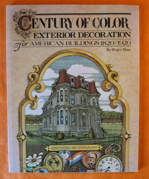 Image for Century of Color Exterior Decoration for American Buildings, 1820-1920