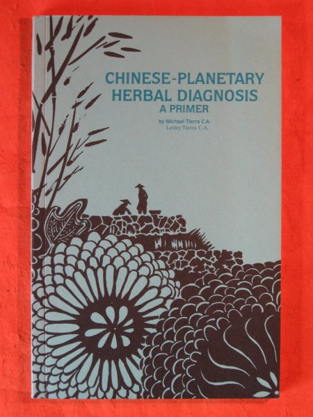 Image for Chinese-Planetary Herbal Diagnosis:  A Primer