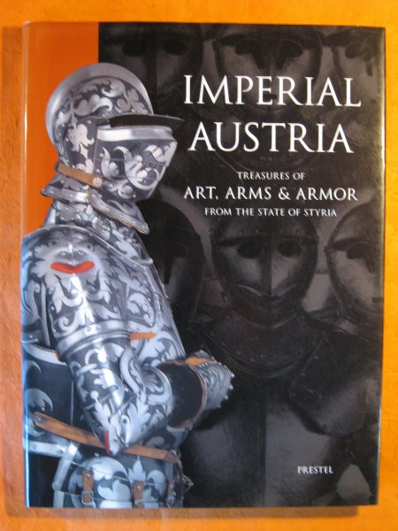 Image for Imperial Austria: Treasures of Art, Arms & Armor : From the State of Syria